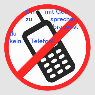 In order to speak with God, you do not need a tele Classic Round Sticker
