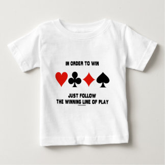 In Order To Win Just Follow The Winning Line Play Baby T-Shirt