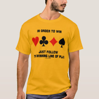 In Order To Win Just Follow The Winning Line Play T-Shirt