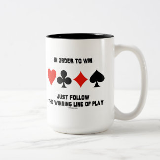 In Order To Win Just Follow The Winning Line Play Two-Tone Coffee Mug