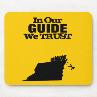 In Our Guide We Trust Mouse Pad
