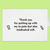 In Pain and Medicated- Thank You Card