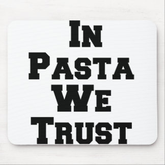 In pasta we trust mouse pad
