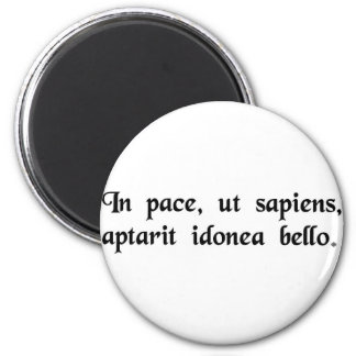 In peace, like a wise man, he appropriately..... 2 inch round magnet