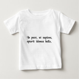 In peace, like a wise man, he appropriately..... baby T-Shirt