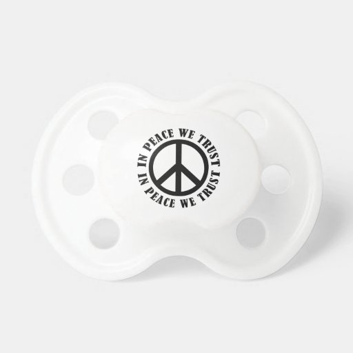 In Peace We Trust Baby Pacifier