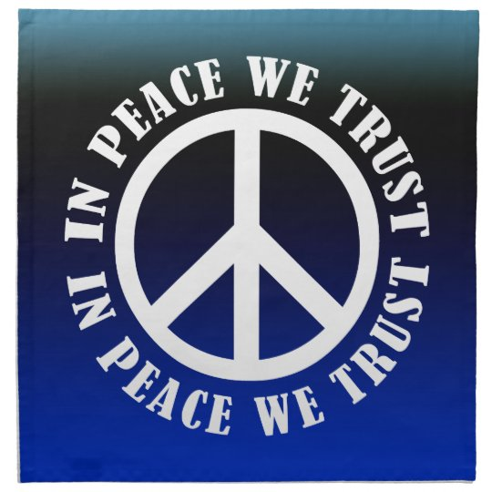 In Peace We Trust Napkin