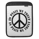 In Peace We Trust Sleeve For iPads