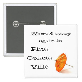 In Pina Colada Ville Pinback Button