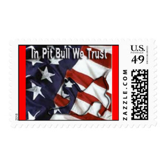 In Pit Bull We Trust Postage