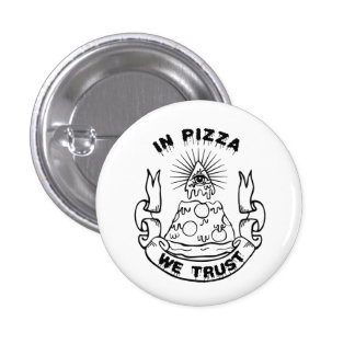 In Pizza We Trust Button