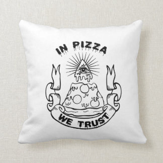 """""""In Pizza We Trust"""" Cult Throw Pillow"""