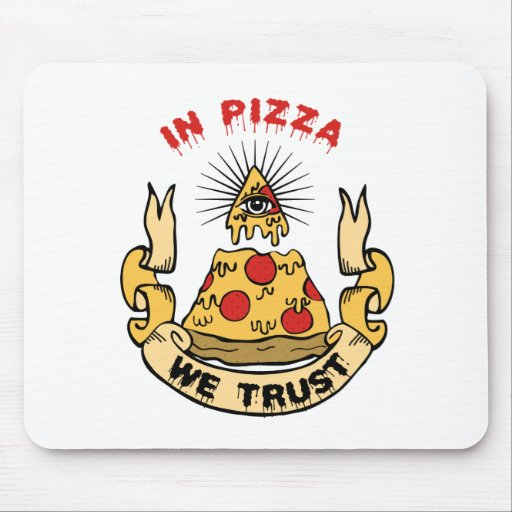 In Pizza We Trust Mouse Pad