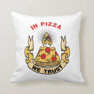 In Pizza We Trust Pillow