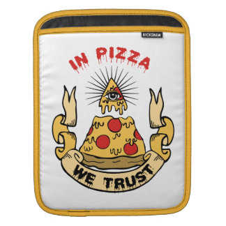 """In Pizza We Trust"" Sleeve For iPads"