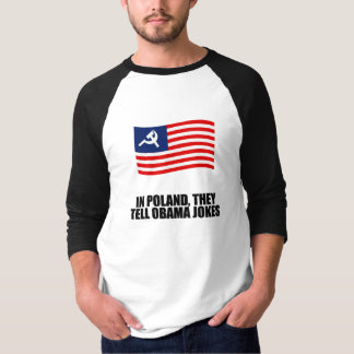 In Poland, they tell Obama jokes T Shirt