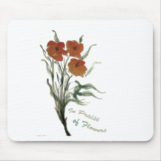 In Praise of Flowers Mouse Pad