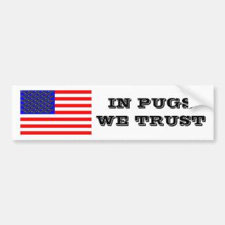 In Pugs We Trust Bumper Sticker