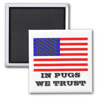 In Pugs We Trust Magnet