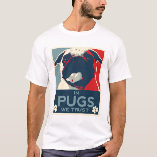 In Pugs We Trust T Shirt
