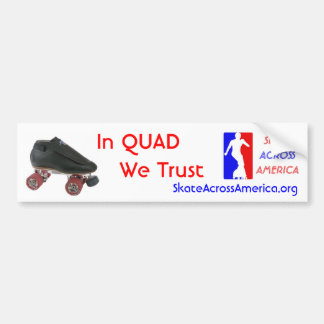 In QUAD We Trust Bumper Sticker Car Bumper Sticker