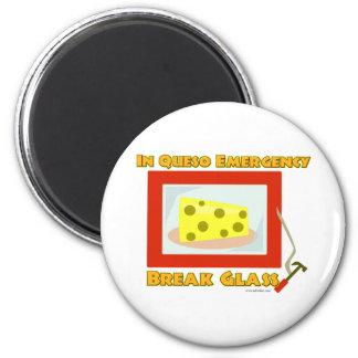 In Queso Emergency Break Glass Magnet