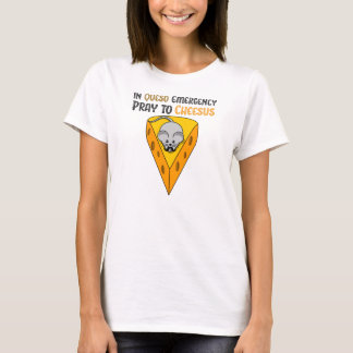 In Queso Emergency Pray to Cheesus T-Shirt
