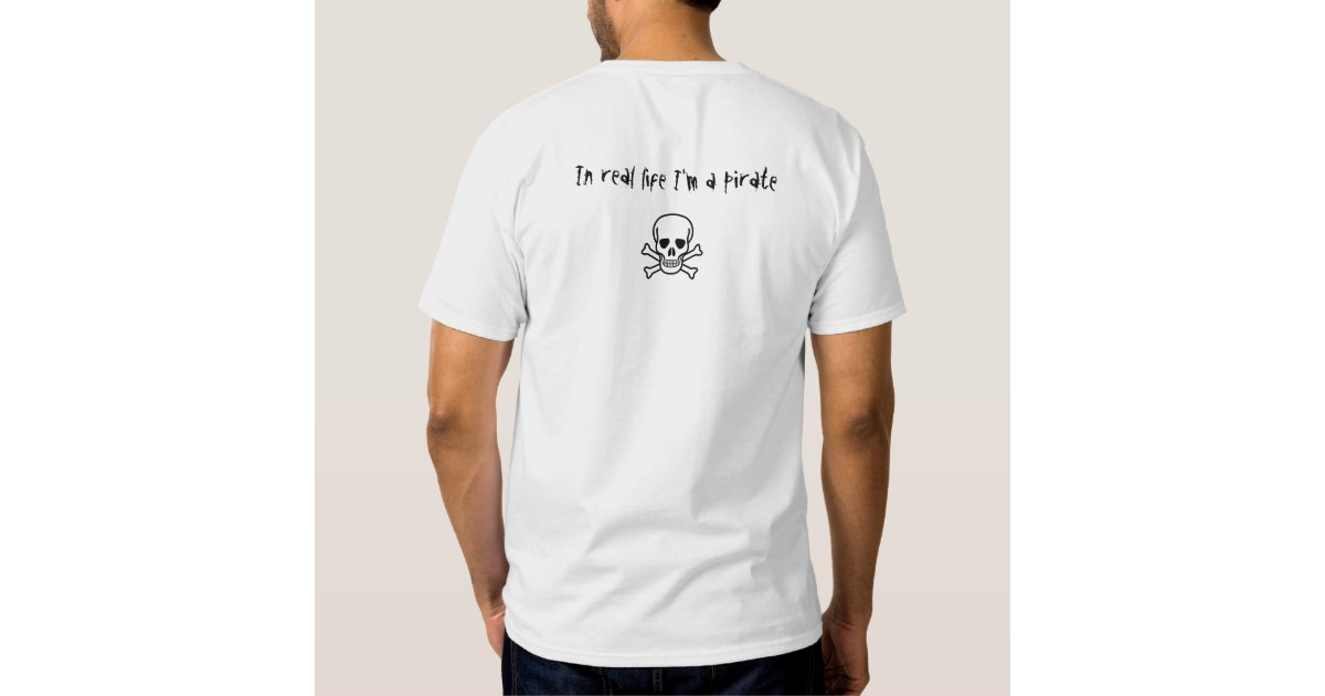 In Real Life I 39 M A Pirate Jax Beach Florida T Shirts