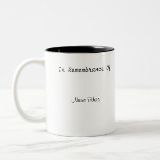 In Remembrance Of Two-Tone Coffee Mug