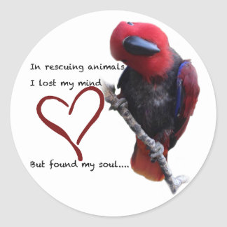 In rescue, I lost my mind, but found my soul. Classic Round Sticker