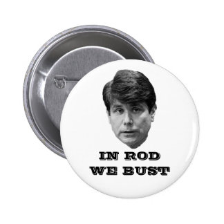 In Rod We Bust Button