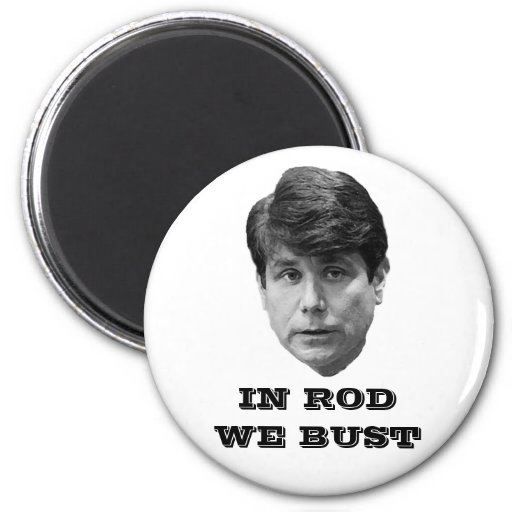 In Rod We Bust Refrigerator Magnets