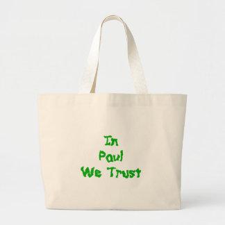 In Ron Paul We Trust Large Tote Bag