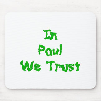 In Ron Paul We Trust Mouse Pad