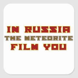 In Russia the Meteorite Film You Square Sticker