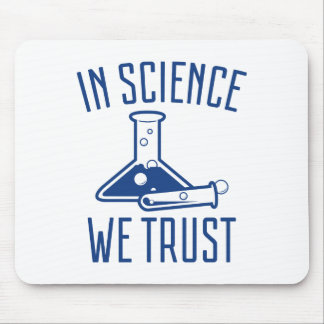 In Science We Trust Mouse Pad