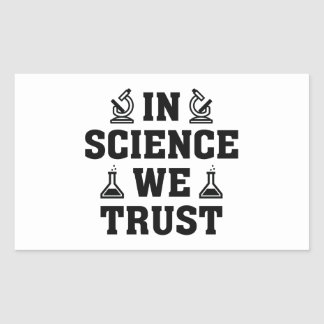 In Science We Trust Rectangular Sticker