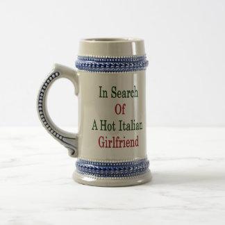 In Search Of A Hot Italian Girlfriend Mugs