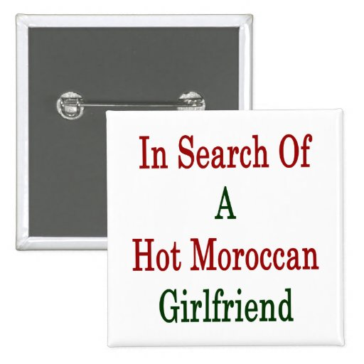 In Search Of A Hot Moroccan Girlfriend Buttons