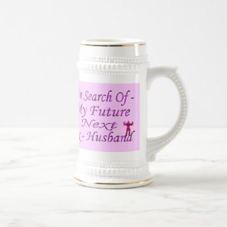 In Search Of My Future Next Ex-Husband 18 Oz Beer Stein