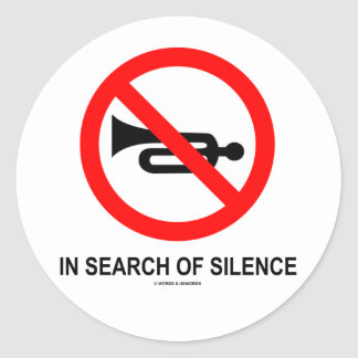 In Search Of Silence (Signage) Classic Round Sticker