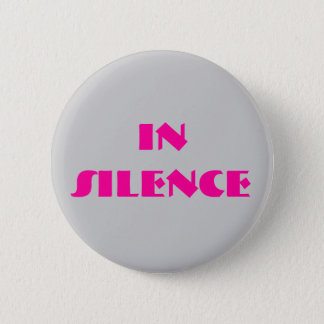In silence-- grey/pink pinback button
