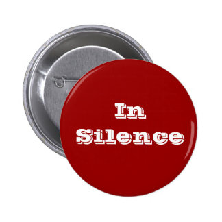 In Silence--maroon/white Pinback Button
