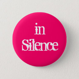 In silence--pink/white button