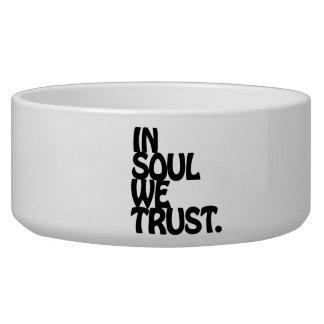 In Soul We Trust. Bowl