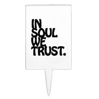 In Soul We Trust. Cake Topper