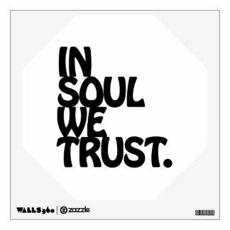 In Soul We Trust. Wall Skin