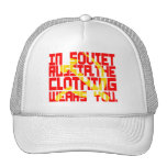 In Soviet Russia, The Clothing Wears You Hats