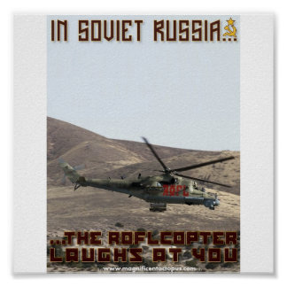 In Soviet Russia...The Roflcopter Laughs At You! Poster