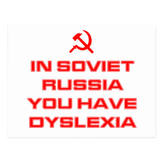 In Soviet Russia You Have Dyslexia Postcard